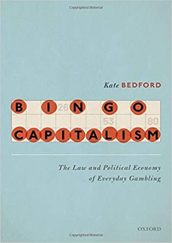 Bingo capitalism : the law and political economy of everyday gambling