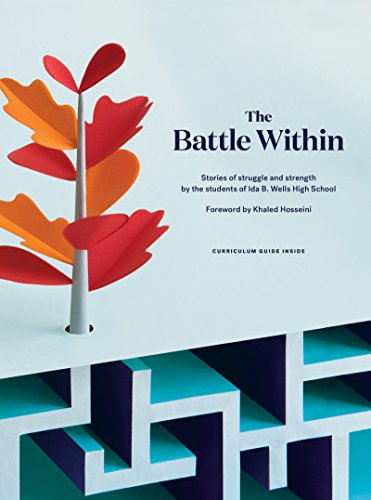 The Battle Within: Stories of struggle and strength by the students of Ida B. Wells High School