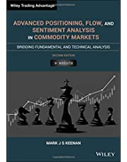 Advanced Positioning, Flow, and Sentiment Analysis in Commodity Markets: Bridging Fundamental and Technical Analysis (Wiley Trading Advantage)