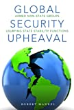 Global Security Upheaval, Robert Mandel, 0804784973