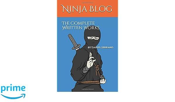 Ninja Blog: The Complete Written Works Ninja Blog - 2019 ...