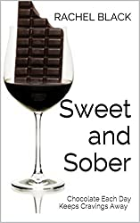 Sweet and Sober: A Personal Account of Dealing With Sugar (Sober is the New Black) (English Edition)