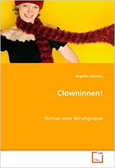 Book Clowninnen!: Portrait einer Berufsgruppe (German Edition)
