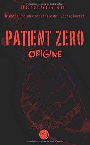 Patient zéro - Livre I : Origine