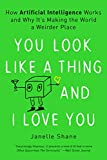 You Look Like a Thing and I Love You: How