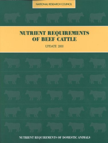 Nutrient Requirements of Beef Cattle: Seventh Revised Edition: Update 2000 (Nutrient Requirements of Animals)