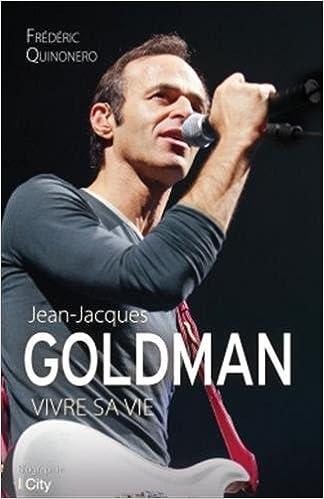 Frédéric Quinonero - Jean-Jacques Goldman : vivre sa vie