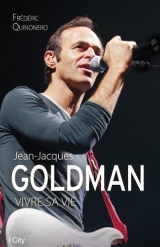 Jean-Jacques Goldman vivre sa vie - Frédéric Quinonero (2017 )