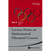 Lecture Notes on Mathematical Olympiad Courses:For Junior SectionVolume 2 (Mathematical Olympiad Series Book 6)