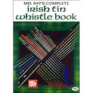 (Mel Bays Complete Irish Tin Whistle)