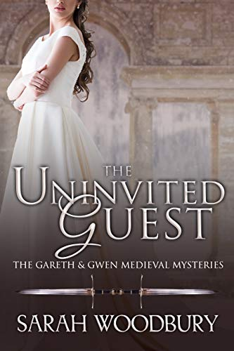 (The Uninvited Guest (The Gareth & Gwen Medieval Mysteries Book 2))