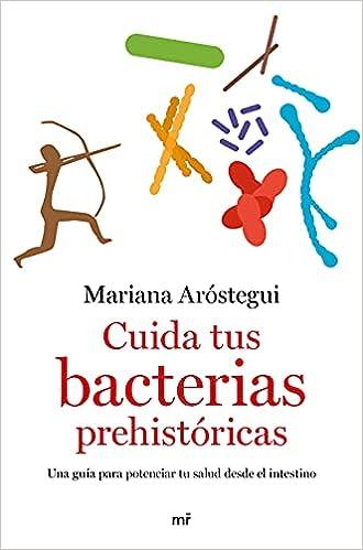 Cuida tus bacterias prehistóricas de Mariana Aróstegui