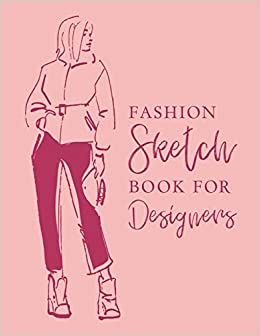 Buy Fashion Sketch Book For Designers Fashion Sketch Book Chic Fashion Designer Sketching Books Fashion Sketchpad Graduation Gift Fashion Design Artist Practice Book Fashion Design Notebook Book Online At Low Prices