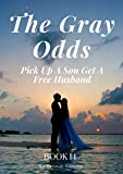 The Gray Odds Pick Up A Son Get A Free Husband