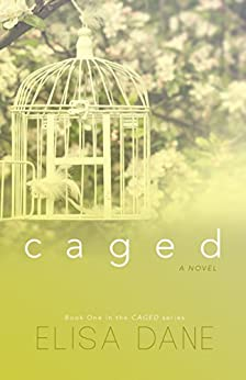 Caged: Caged Series Book One by [Dane, Elisa]