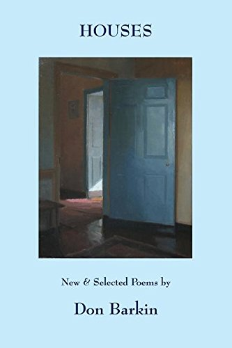 Houses: New and Selected Poems by Don Barkin