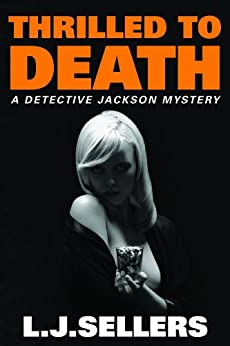 Thrilled to Death (A Detective Jackson Mystery Book 3) by [Sellers, L.J.]