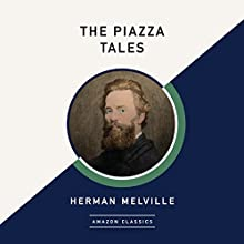 The Piazza Tales (AmazonClassics Edition) Audiobook by Herman Melville Narrated by David deVries