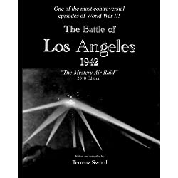The Battle of Los Angeles, 1942: The Mystery Air Raid
