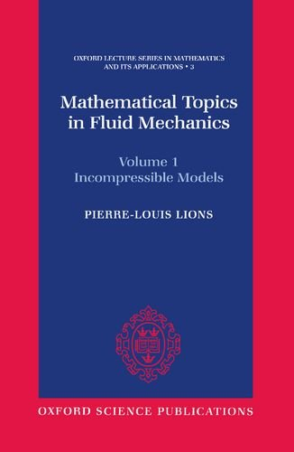 Mathematical Topics in Fluid Mechanics: Volume 1: Incompressible Models (Oxford Lecture Series in Mathematics and Its Applications)