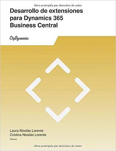 Desarrollo De Extensiones Para Dynamics 365 Business Central: Descubre Qué Son Las Extensiones, Porqué Son Importantes Y Cómo Desarrollarlas por Clipdynamics epub