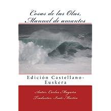 Cosas de las Olas, Manual de amantes: Edición Castellano-Euskera (Spanish Edition) Apr 14, 2014