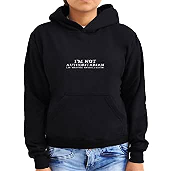 I'm Not authoritarian I Just Know What You should be doing Women Hoodie