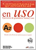 Competencia gramatical en USO A2: ejercicios de gramatica, forma y uso (Spanish Edition)
