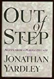 Out of Step, Jonathan Yardley, 0394589106