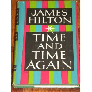 Time And Time Again by James Hilton