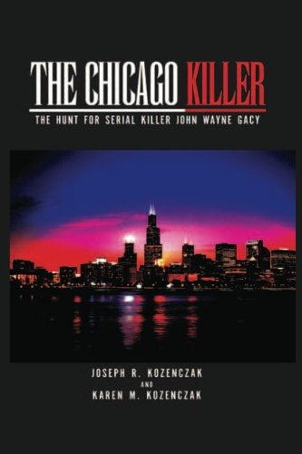 The Chicago Killer The Hunt For Serial Killer John Wayne Gacy [Kozenczak, Joseph R. - Kozenczak, Karen M.] (Tapa Blanda)