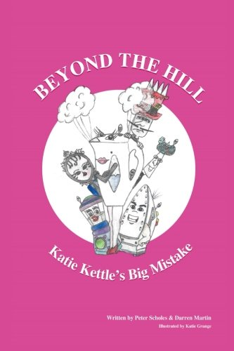 Download Beyond The Hill - Katie Kettle's Big Mistake: Katie Kettle's Big Mistake (Volume 3) PDF