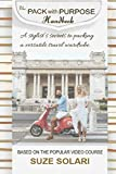 The Pack With Purpose Handbook: A stylist s secrets to preparing and packing a versatile travel wardrobe. (The Stylish Upgrades Series)