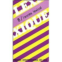 Lexique 8 / l'Acces Lexical