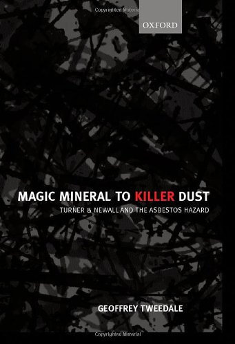 Asbestos Hazard - Magic Mineral to Killer Dust: Turner & Newall and the Asbestos Hazard