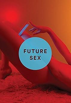 Future Sex by [Witt, Emily]