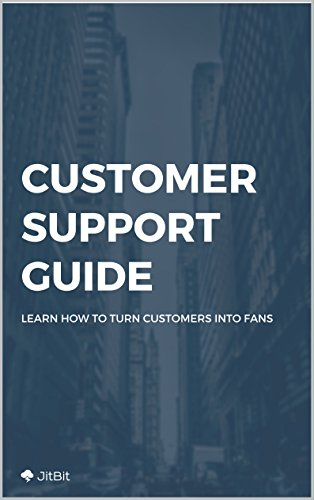 Customer Support Guide: Turn your customers into fans (Kindle Live Chat Support)