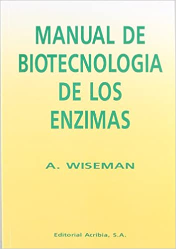 Manual de Biotecnologia de Las Enzimas (Spanish Edition): A ...