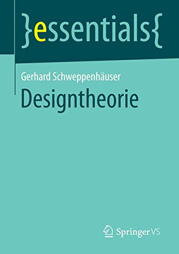 Designtheorie (essentials) Taschenbuch – 17. Februar 2016 Gerhard Schweppenhäuser Springer VS 3658126590 Philosophie / Sonstiges