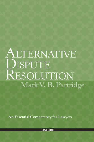 Alternative Dispute Resolution: An Essential Competency for Lawyers