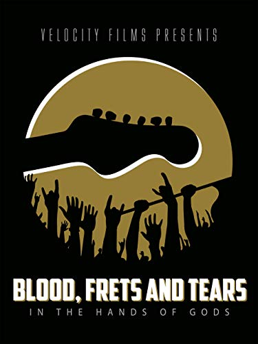 Blood, Frets and...
