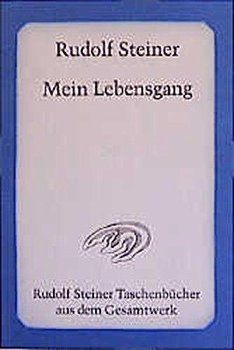 Mein Lebensgang (Rudolf Steiner Taschenbücher aus dem Gesamtwerk)