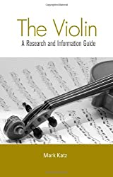 The Violin: A Research and Information Guide
