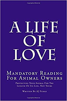 A Life of Love: Mandatory Reading for Animal Owners