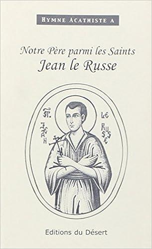 Livres Hymne Acathiste a Notre Pere Parmi les Saints, Jean le Russe pdf