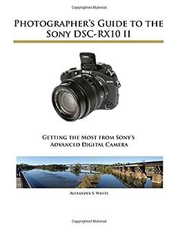 amazon com photographer s guide to the sony dsc rx10 ii rh amazon com Sony Wireless Headphones Manual Sony Wireless Headphones Manual