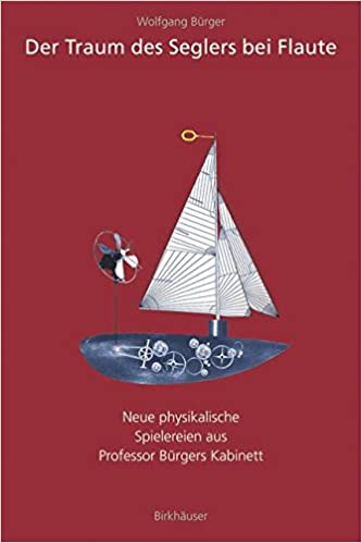 Book Der Traum des Seglers bei Flaute: Neue physikalische Spielereien aus Professor Bürgers Kabinett (German Edition)