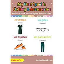 My First Spanish Clothing & Accessories Picture Book with English Translations: Bilingual Early Learning & Easy Teaching Spanish Books for Kids (Teach ... words for Children nº 11) (Spanish Edition)
