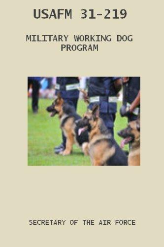 Military Working Dog Program  AFMAN 31-219