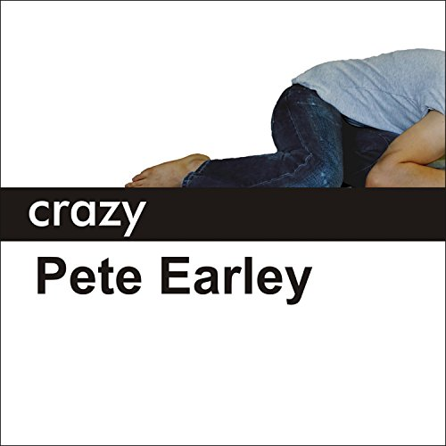 Crazy: A Father's Search Through America's Mental Health Madness by Tantor Audio